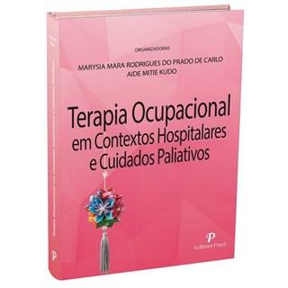Livro - Terapia Ocupacional em Contextos Hospitalares e Cuidados Paliativos – Carlo