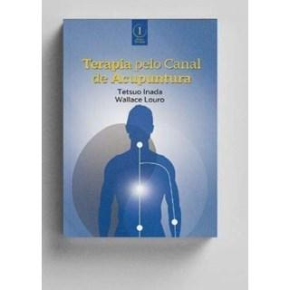 Livro Terapia Pelo Canal De Acupuntura - Inada - Inserir