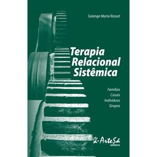 Livro - Terapia Relacional Sistêmica - Famílias, Casais, Indivíduos e Grupos - Rosset