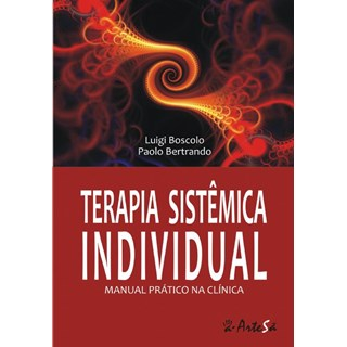 Livro - Terapia Sistêmica Individual: Manua Prático na Clínica - Boscolo