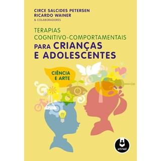 Livro - Terapias Cognitivo-Comportamentais para Crianças e Adolescentes - Petersen