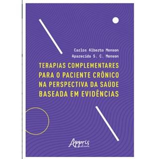 Livro - Terapias Complementares para o Paciente Crônico na Perspectiva da Saúde Baseada em Evidências -  Monson