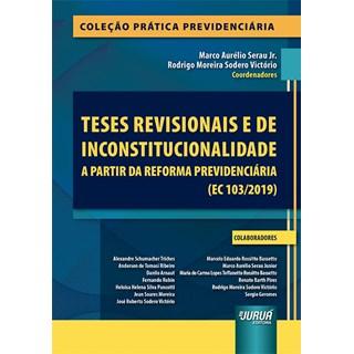 Livro Teses Revisionais e de Inconstitucionalidade a Partir da Reforma Previdenciária - Jr- Juruá