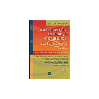Livro - Teste e Prescrição de Exercícios para Casos Específicos - Skinner