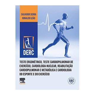 Livro - Teste Ergométrico, Teste Cardiopulmonar de Exercício, Cardiologia Nuclear, Reabilitação Cardiopulmonar e Metabólica e Cardiologia do Esporte e do Exercício - Serra
