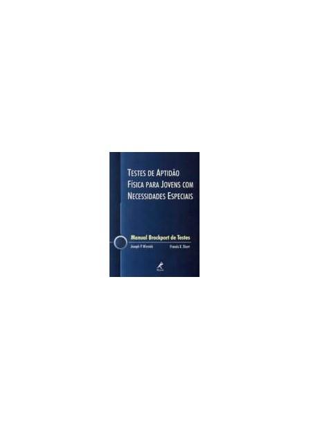 Livro - Testes de Aptidão Física para Jovens com necessidades Especiais - Manual Brockport De Testes - Winnick ***