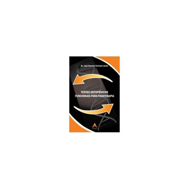 Livro - Testes Ortopédicos Funcionais para Fisioterapia - Veronesi Jr.***