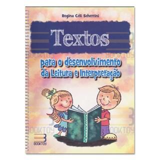 Livro - Textos para o Desenvolvimento da Leitura e Interpretação - Schettini