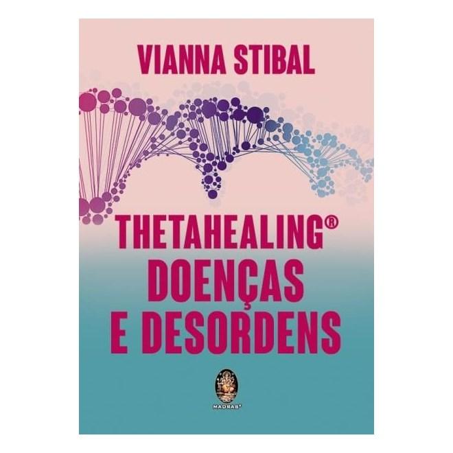 Livro - ThetaHealing Doenças e Desordens - Stibal