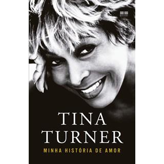 Livro - Tina Turner: Minha História de Amor - Turner