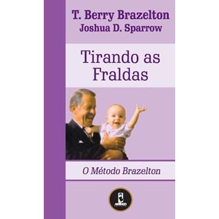 Livro - Tirando as Fraldas - O Método Brazelton - Brazelton