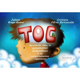 Livro - TOC: Aprendendo sobre os pensamentos desagradáveis e os comportamentos repetitivos - Gomes