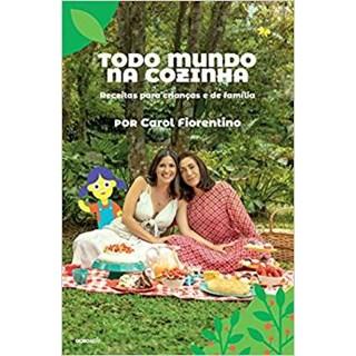 Livro -Todo Mundo Na Cozinha - Receitas Para Criancas E De Familia -Fiorentino