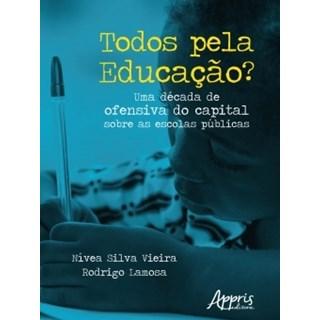 Livro - Todos Pela Educação? - Vieira - Appris