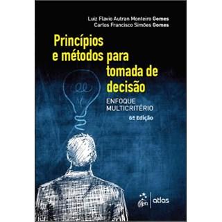 Livro - Tomada de Decisão Gerencial: Enfoque Multicritério - Gomes