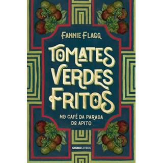 Livro - Tomates verdes fritos no café da Parada do Apito - Flagg - Globo