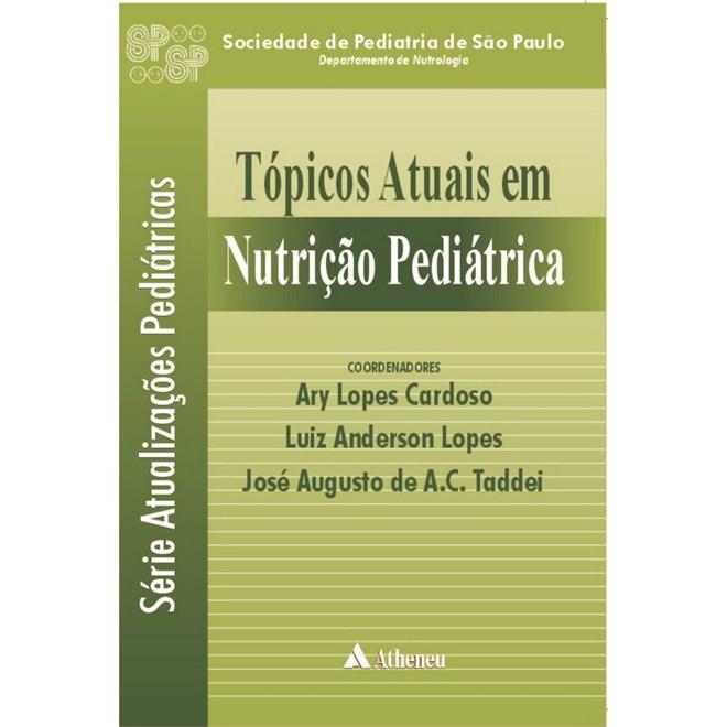 Livro - Tópicos Atuais em Nutrição Pediátrica - Cardoso, Taddei e Lopes