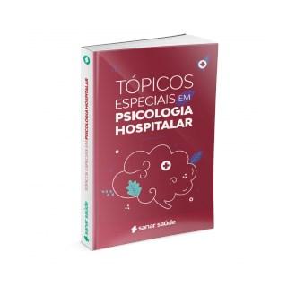Livro Tópicos especiais em Psicologia Hospitalar - Sanar