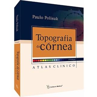 Livro - Topografia da Córnea - Atlas Clínico - Polisuk