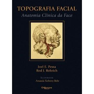 Livro - Topografia Facial - Anatomia Clínica da Face - Pessa