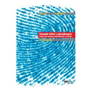 Livro - Tornando Visível a Aprendizagem: Crianças que Aprendem Individualmente e em Grupo  - Children