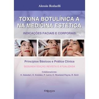 Livro - Toxina Botulínica A na Medicina Estética - Indicações Faciais e Corporais - Redaelli