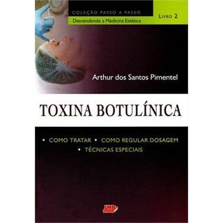 Livro - Toxina Botulínica: Como Tratar, Como Regular Dosagem, Técnicas Especiais - Vol. 2 - Pimentel