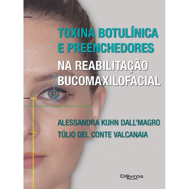 Livro - Toxina Botulínica e Preenchedores na Reabilitação Bucomaxilofacial - Dall`Magro