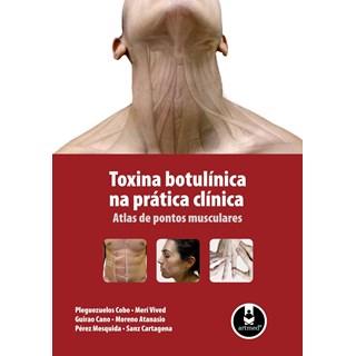 Livro - Toxina Botulínica na Prática Clínica - Atlas de Pontos Musculares - Cobo