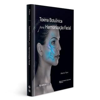 Livro - Toxina Botulínica para Harmonização Facial - Flávio