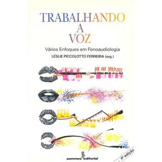 Livro - Trabalhando a voz - vários enfoques em fonoaudiologia