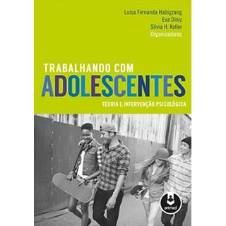 Livro - Trabalhando com Adolescentes - Habigzang