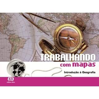 Livro - Trabalhando Com Mapas - Introdução a Geografia - Ática