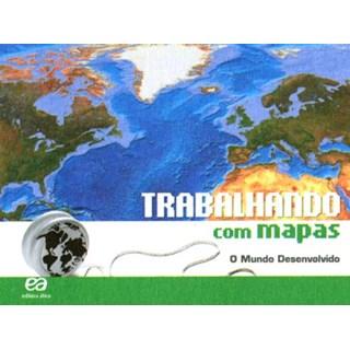 Livro - Trabalhando Com Mapas - Mundo Desenvolvido - Ática