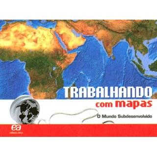 Livro - Trabalhando Com Mapas - Mundo Subdesenvolvido - Ática