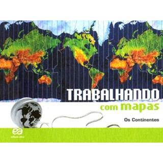 Livro - Trabalhando Com Mapas - Os Continentes - Ática