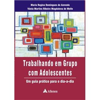 Livro - Trabalhando em Grupo com Adolescentes - Azevedo