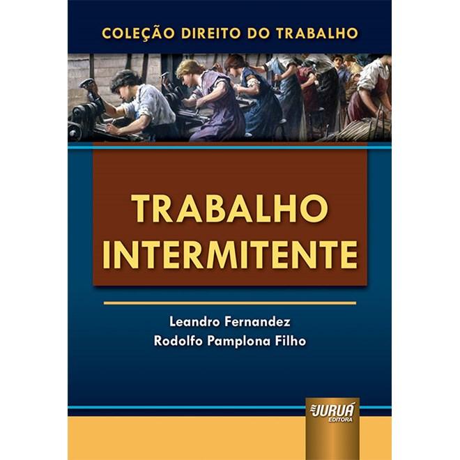Livro Trabalho Intermitente - Fernandez - Juruá