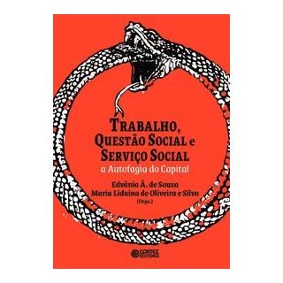 Livro - Trabalho, Questão Social e Serviço Social: - / Edvânia A de Souza/ Maria Liduína de Oliveira