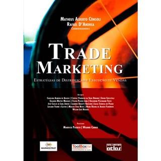 Livro - Trade Marketing: Estratégias de Distribuição e Execução de Vendas - Cônsoli