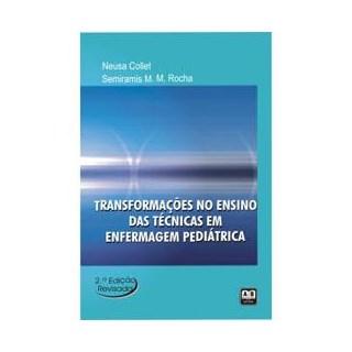 Livro - Transformações no Ensino das Técnicas em Enfermagem Pediátrica - Collet e Rocha
