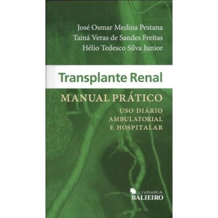 Livro - Transplante Renal - Manual Prático - Uso Diário Ambulatorial e Hospitalar - Pestana