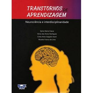 Livro - Transtorno de Aprendizagem Neurociência e Interdisciplinaridade - Ciasca