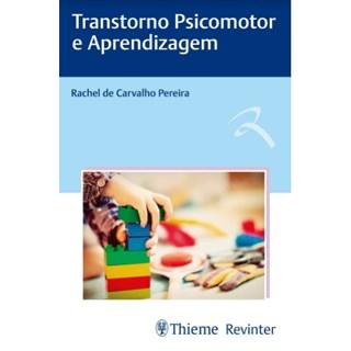 Livro - Transtorno Psicomotor e Aprendizagem - Pereira