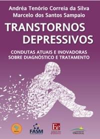 Livro Transtornos Depressivos: Condutas atuais e Inovadoras sobre Di