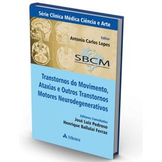 Livro - Transtornos do Movimento, Ataxias e Outros Transtornos Neurodegenerativos - Lopes