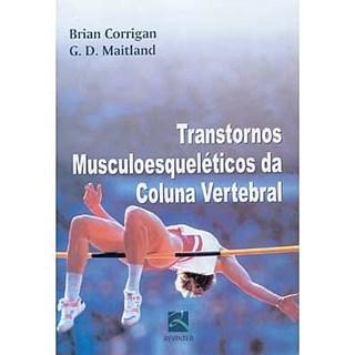 Livro - Transtornos Musculoesqueléticos da Coluna Vertebral - Corrigan ***