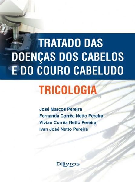 Livro - Tratado das Doenças dos Cabelos e do Couro Cabeludo - Tricologia - Pereira