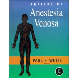 Livro - Tratado de Anestesia Venosa - White