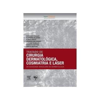 Livro - Tratado de Cirurgia Dermatológica, Cosmiatria e Laser - SBD